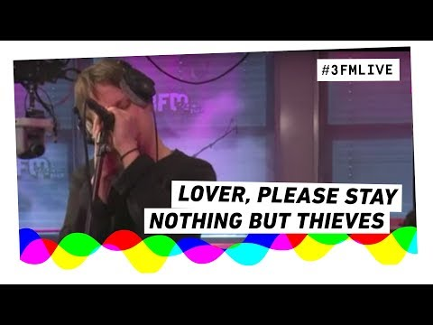 Nothing But Thieves - Lover Please Stay Live