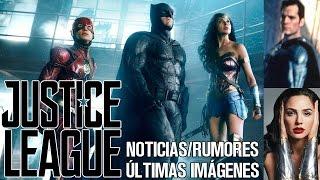JUSTICE LEAGUE - ÚLTIMAS FOTOS Y NOTICIAS  - TRAILER - DC - SUPERMAN - LIGA DE LA JUSTICIA - BATMAN