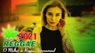 Música Reggae 2021 ♫ O Melhor do Reggae Internacional ♫ Reggae Remix 2021 #108