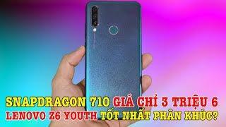 Tư vấn mua điện thoại: Chip Snap 710 mà giá chỉ 3 TRIỆU 6, Lenovo Z6 Youth quá bá đạo