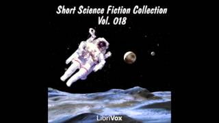 Short Science Fiction Collection 018 (FULL Audiobook)