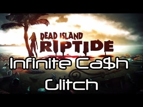 ★Dead Island: Riptide - How to get Infinite Cash (and Duplicate items)