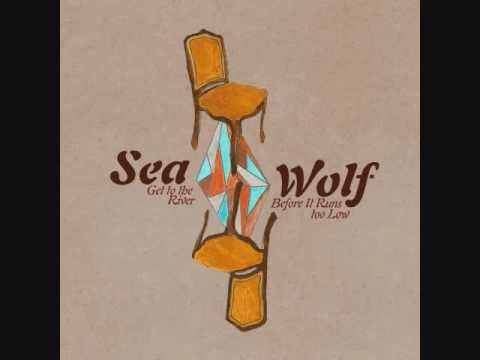 Sea Wolf - I Dont Know If Ill Be Back This Time