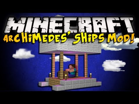 Minecraft: Archimedes' Ships Mod - AIRSHIPS. BUILD YOUR OWN BOATS. & MORE! (HD)