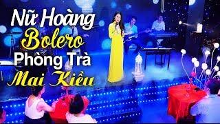 Nhạc Trữ Tình Bolero Hay Tê Tái - Nữ Hoàng Bolero Phòng Trà Mai Kiều