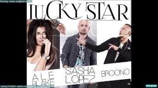 Sasha Lopez feat. Ale Blake & Broono - Lucky Star