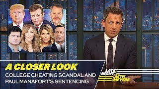College Cheating Scandal and Paul Manafort's Sentencing: A Closer Look