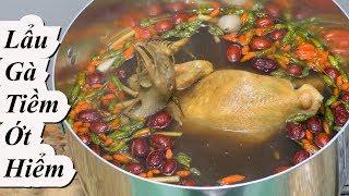 GÀ TIỀM ỚT HIỂM đặc sản Miền Tây cách nấu lẩu gà ngon.... chilli hotpot chicken Vietnam Food