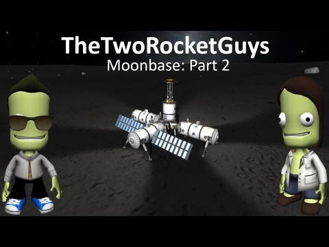 Kerbal Space Program - Building a Moonbase Part 2: This is Hard