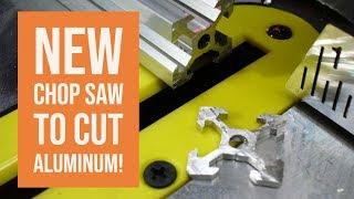 Shop Talk - New Chop Saw to Cut Aluminum!