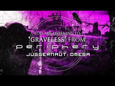 Periphery - Graveless