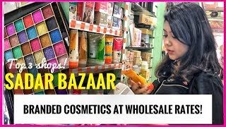 BRANDED COSMETICS AT WHOLESALE PRICE | SADAR BAZAAR, Delhi Shopping | ThatQuirkyMiss