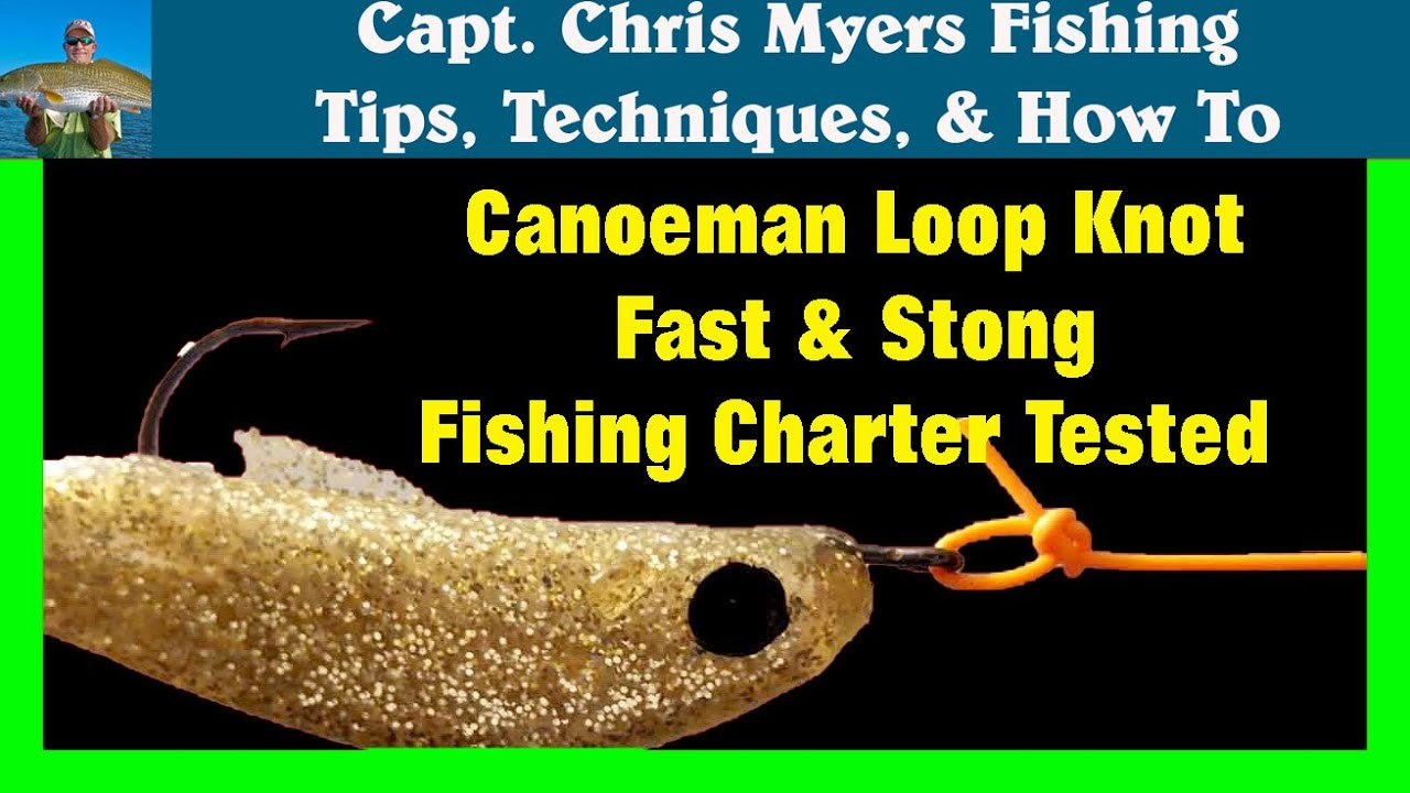 Loop Knot for Fishing - Canoeman Loop Knot - Best Fishing Knot - YouTube