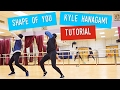 Kyle Hanagami Shape of you TUTORIAL + Full dance cover -