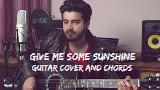 Give Me Some Sunshine | Guitar cover with Chords featuring Ravi Zharotia | Chordsguru