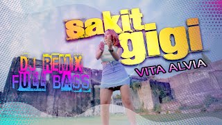 Download lagu DJ SAKIT GIGI - VITA ALVIA | Remix Version ( )