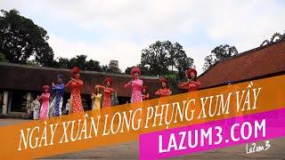 Ngày Xuân Long Phụng Xum Vầy | Lazum3 | Nhảy zumba | Zumba Fitness VietNam