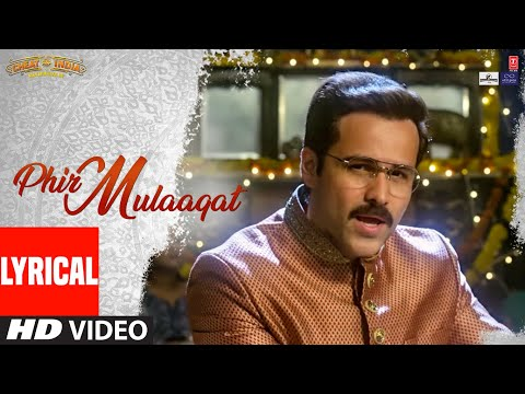 Lyrical: Phir Mulaaqat | CHEAT INDIA | Emraan Hashmi Shreya D | Jubin Nautiyal Kunaal Rangon