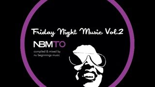 DEEP SOULFUL HOUSE - Friday Night Music Vol. 2 - NBMTO SEPT 2013