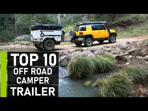 Top 10 Best Off-Road Camper Trailer for Camping & Expedition