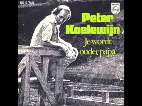 Peter Koelewijn - Je Wordt Ouder Papa