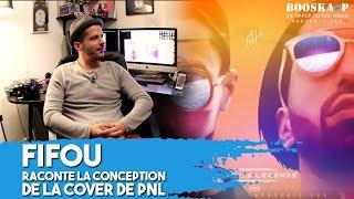Fifou : « J'ai réalisé la cover de PNL sans jamais les rencontrer. »