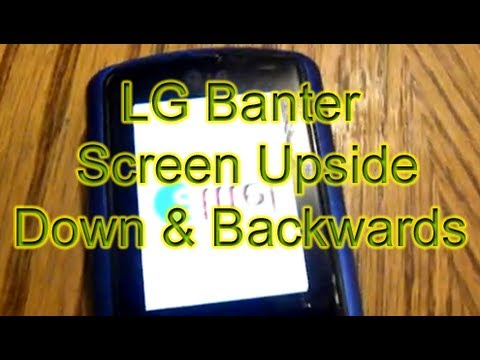 LG Banter (Rumor 2) Screen Upside Down & Backwards WTF!