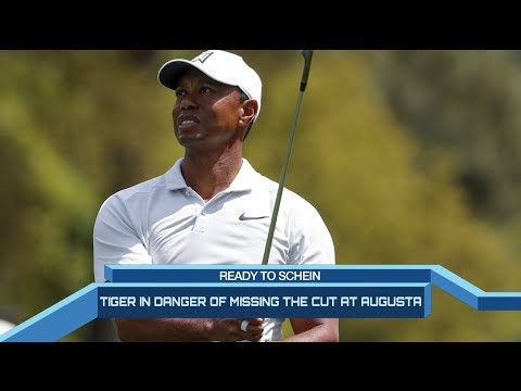 Time to Schein: Tiger in danger of missing the cut at Augusta