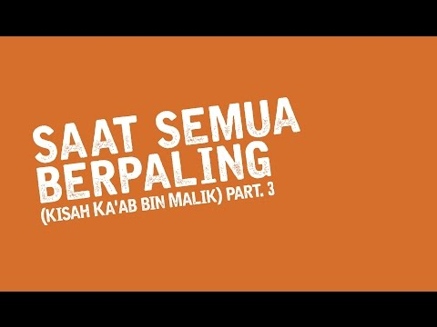 Saat Semua Berpaling (kisah Ka'ab bin Malik) part 3 - Ust Muhammad Nuzul Dzikri.Lc