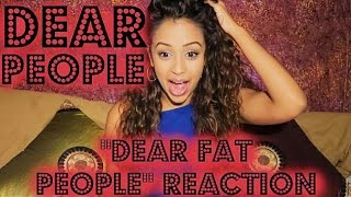 """DEAR PEOPLE"" / DEAR FAT PEOPLE REACTION 