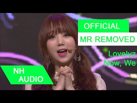 [MR Removed] Lovelyz - Now, We (지금, 우리)