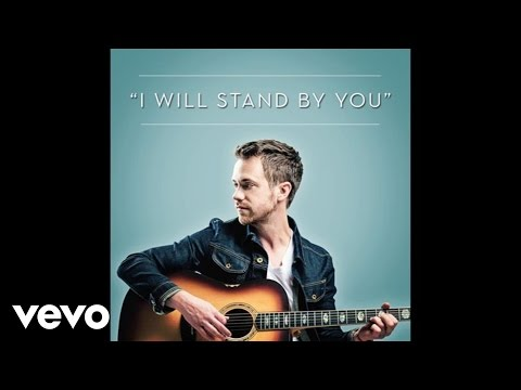 I Will Stand By You Video