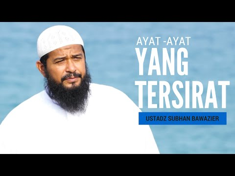 Ayat-Ayat Yang Tersirat -  Ustadz Subhan Bawazier