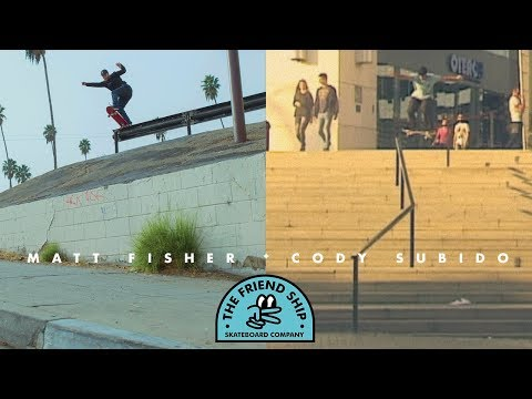 Matt Fisher & Cody Subido - The Friend Ship