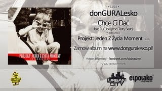 11. donGURALesko - Chce Ci Dać feat. Dj Cube (prod. Tasty Beatz)