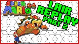 Super Mario 64! - Lair Replay [Part 2]