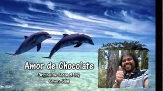 AMOR DE CHOCOLATE - COVER JOHN