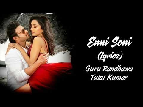 Download Lagu  Enni Soni Full Song With s Saaho | Guru Randhawa | Tulsi Kumar | Shraddha Kapoor | Prabhas Mp3 Free