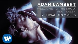 Клип Adam Lambert - Welcome to the Show ft. Laleh