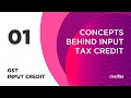 GST Input Credit Tutorial 01 - Concepts behind Input Tax Credit thumbnail