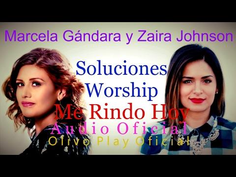 [Nuevo 2017] Me Rindo Hoy - Marcela Gandara Y Zaira Johnson (Lo Nuevo En Música Cristiana 2017)