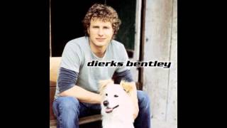 Dierks Bentley - I Can Only Think of One