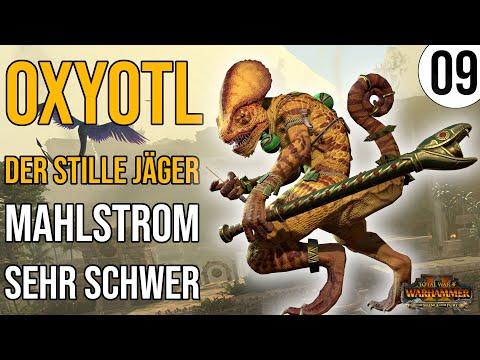 OXYOTL der stille Jäger | Total War: Warhammer 2 | 09 | Mahlstrom | Sehr Schwer | deutsch