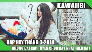 Tuyển Tập Những Bài Rap Hay Nhất Tháng 3/2018 (Phần 1) - NGHĨA VỤ ANH MẤT EM 2 (Rap Mới Nhất 2018)