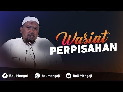 Wasiat Perpisahan - Ustadz Mahfudz Umri, Lc