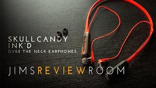 SkullCandy ink'd Wireless Earphones - REVIEW