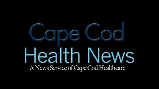 Cape Cod Health News #4, May, 2017 | Cape Cod Healthcare