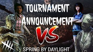 Spring by Daylight Tournament Announcement - Dead by Daylight