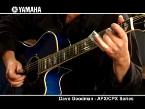 Dave goodman and the yamaha apx cpx series youtube for Yamaha apx series