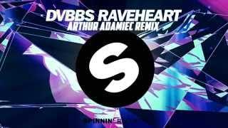 download lagu Dvbbs - Raveheart Arthur Adamiec Remix gratis